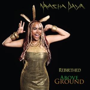 Navasha Daya- Rebirthed Above Ground