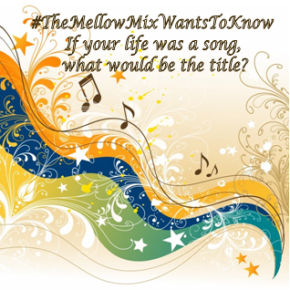 #TheMellowMixWantsToKnow …