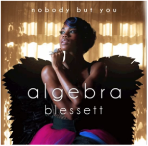 "NEW MUSIC!!! Algebra Blessett ""Nobody But You"" @yesitsalgebra"