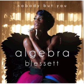 "NEW MUSIC!!! Algebra Blessett ""Nobody But You""@yesitsalgebra"