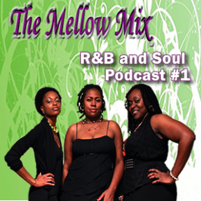 The Mellow Mix R&B and Soul Podcast#1