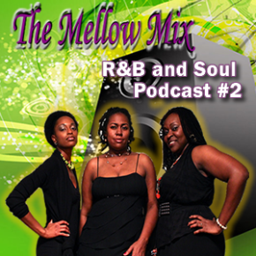 The Mellow Mix R&B and Soul Podcast#2