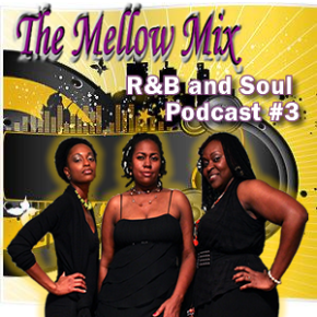 The Mellow Mix R&B and Soul Podcast#3