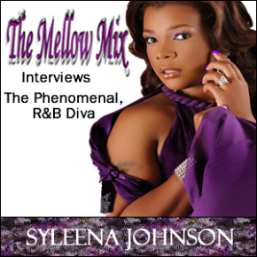 The Mellow Mix talks with R&B Diva, Syleena Johnson @Syleena_Johnson