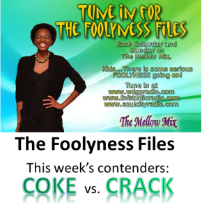 The Foolyness Files – Coke Vs. Crack