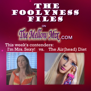 The Foolyness Files: I'm Mrs. Sexy Vs. The Air(head)Diet