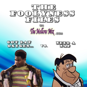 The Foolyness Files: Got Dat Oxygen Vs. Need ANap