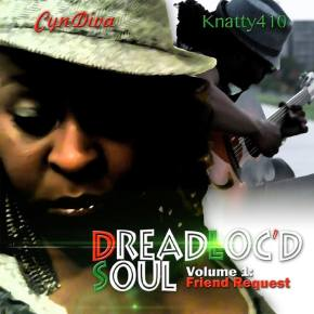#NewMusic CynDiva – Dreadloc'd Soul Vol. 1:Friend Request @therealcyndiva