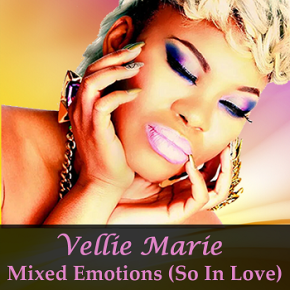 #NewMusic Vellie Marie – Mixed Emotions (So In Love) @velliemarie