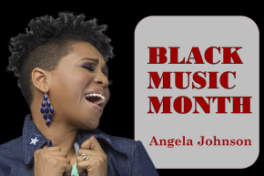African American Music Appreciation Month – Angela Johnson @angelajohnson_1