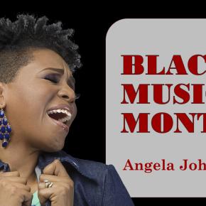 African American Music Appreciation Month – Angela Johnson @angelajohnson_1