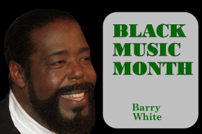 African American Music Appreciation Month – Barry White