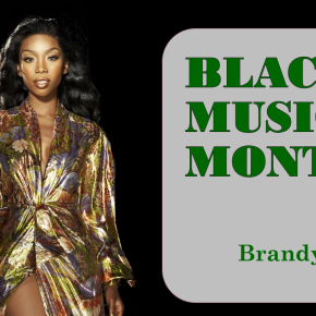 African American Music Appreciation Month – Brandy @4everBrandy
