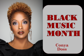 African American Music Appreciation Month – Conya Doss @conyad