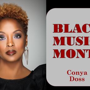 African American Music Appreciation Month – Conya Doss@conyad