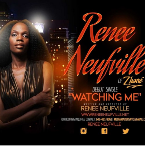 #NewMusic Renee Neufville of Zhane – Watching Me @ReneeNeufville